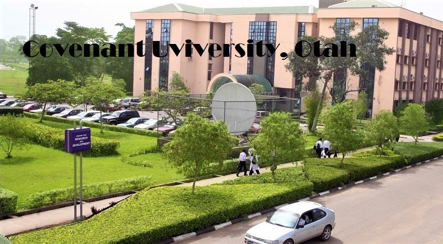 Covenant University School Fees 2021, Courses, Admissions, Scholarship and Ranking