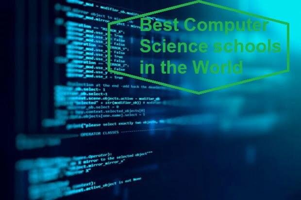 15 Best Computer Science Schools in the World in 2021