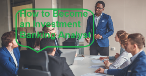 how-to-become-an-investment-banking-analyst
