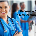 How to Become a Nurse in New Zealand