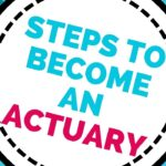 HOW TO BECOME AN ACTUARY in 2021 – All You Need to Know to Become an Actuary