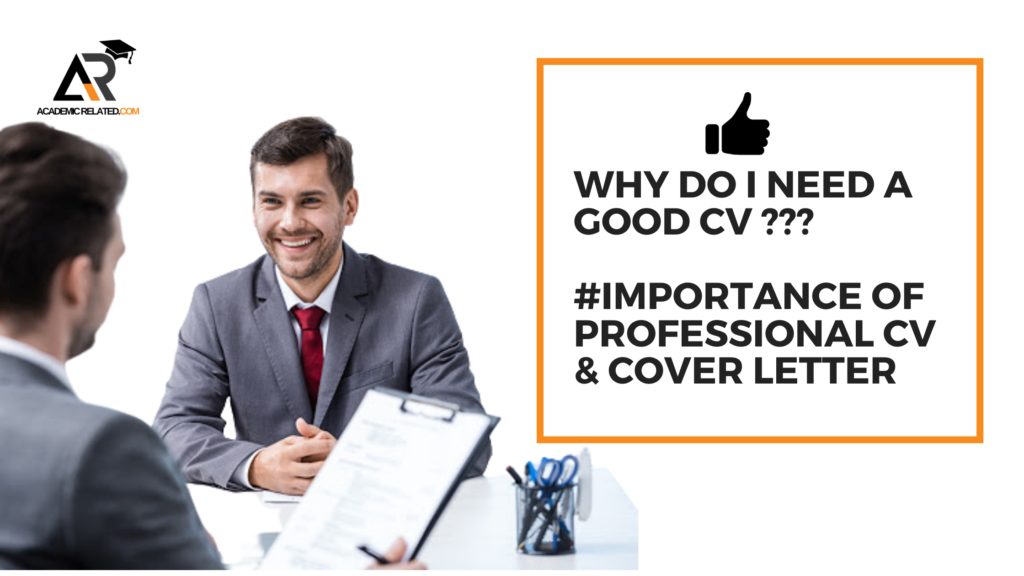 Why Do I Need a Good CV-Importance of Professional CV & Cover letter