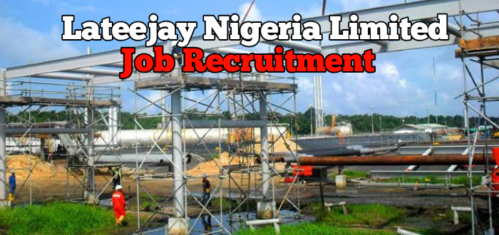 Lateejay Nigeria Limited Job Recruitment (6 Positions)